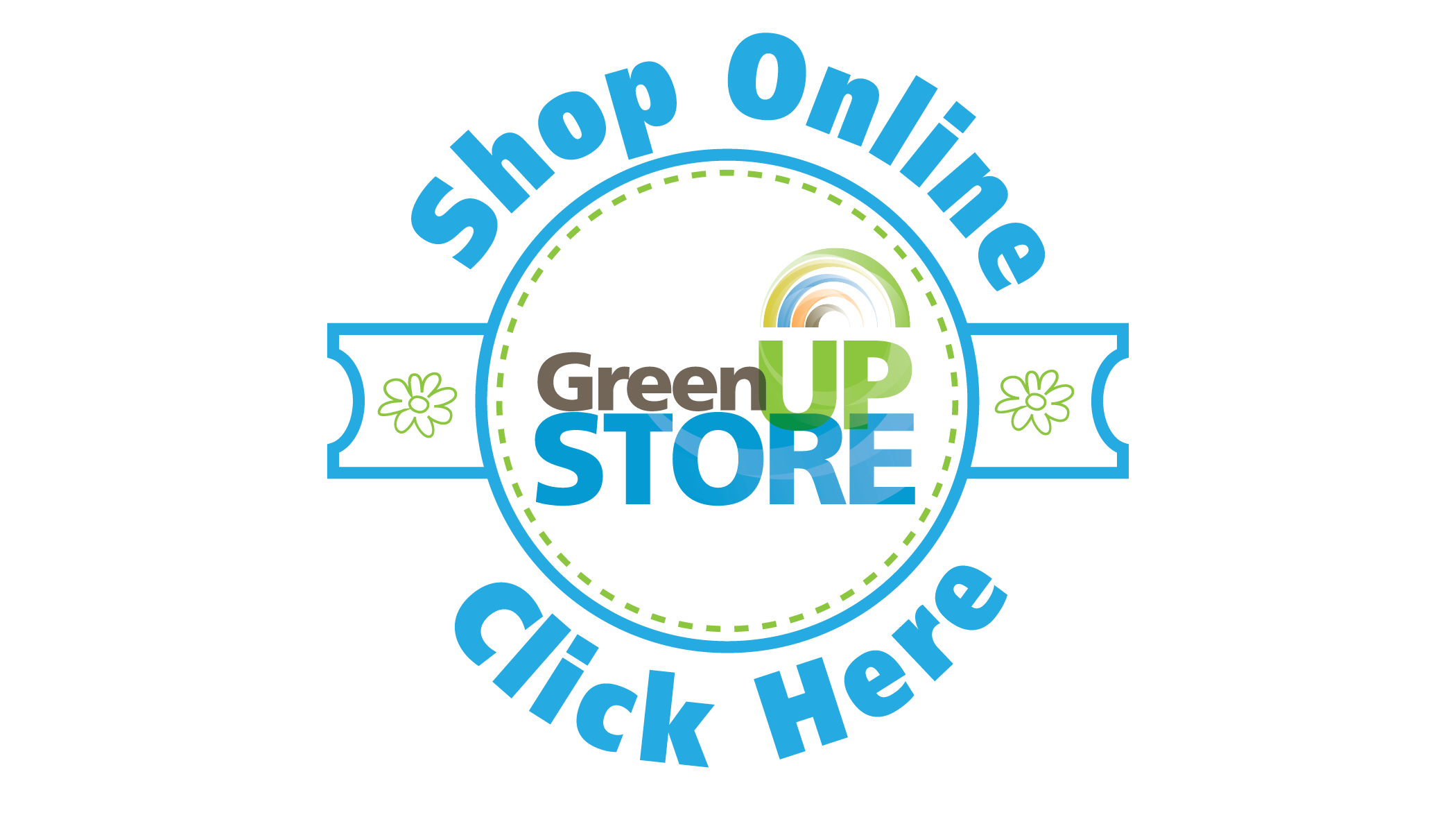 Click here to shop online with the GreenUP Store